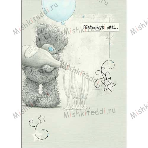 Birthdays Are… Me to You Bear Card Birthdays Are… Me to You Bear Card